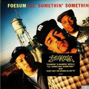 Foesum - Lil somethin somethin / Just get on down g-shit - 12''
