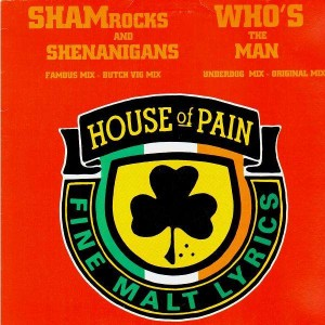 House Of Pain - Shamrocks and shenanigans / Whos the man - 12''