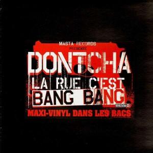 Dontcha - La rue c'est bang bang - 12''