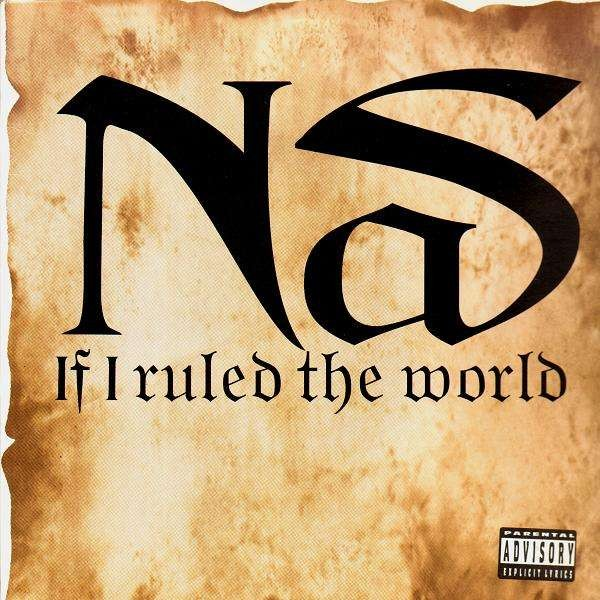 Nas If I Ruled The World 12 Temple Of Deejays