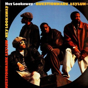Questionmark Asylum - Hey Lookaway / Lookaway / Got Dem Joints - 12''