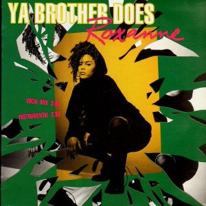 Roxanne - Ya brother does / Mama can i get some - 12''