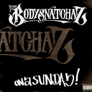 The Bodysnatchaz - On a sunday - 12''