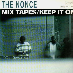 The Nonce - Mix Tapes / Keep It On / Eighty Five - 12''
