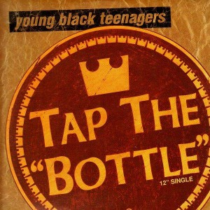 Young Black Teenagers - Tap the bottle - 12''