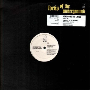 Lords Of The Underground - Here come the lords / Lord jazz hit me one time make it funky - 12''