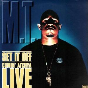 M T - Set it off / Comin atchya live - 12''