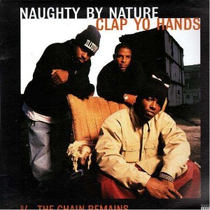 Naughty By Nature - Clap your hands / The chain remains - 12''