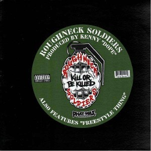 Roughneck Soldiers - Kill or be killed / Freestyle thing - 12''