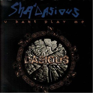 ShaDasious - U kant play me / Phunk wucha heared - 12''