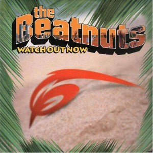 The beatnuts - Watch out now - 12''