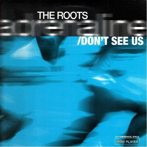 The Roots - Adrenaline / Dont see us - 12''
