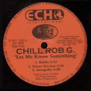 Chill Rob G - Let me know something / Know ya place - 12''