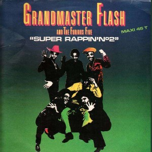 Grandmaster flash and The Furious Five - Super Rappin number 2 - 12''
