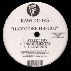 Rawcotiks - Hardcore hip hop / Life that im livin - 12''