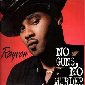 Rayvon - No guns no murder - 12''