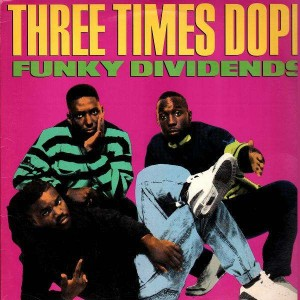 Three Times Dope - Funky dividends / Original Stylin - 12''