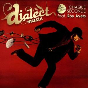 Dialect Music - Chaque seconde (feat. Roy Ayers) / De minuit à midi - 12''