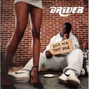 Driver - Elle m'a tout volé / Pour ta voiture - 12''