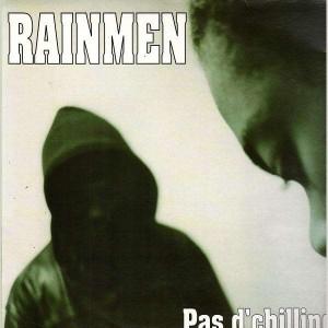 Rainmen - Pas d'chilling / No chillin' / La vie des gens pauvres et misérables - 12''