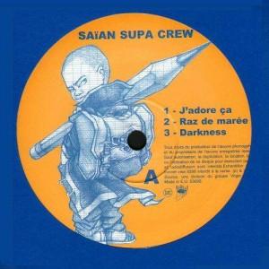 Saïan Supa Crew - J'adore ça / Raz de marée / Darkness / Ring my bell / Pitchy & Skratchee show / Angela - 12''