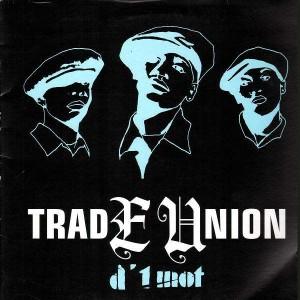 Trade Union - D'1 mot - 12''