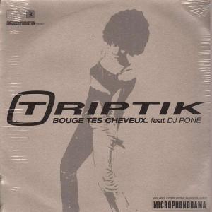 Triptik - Bouge tes cheveux / On baigne dans l'faux - 12''