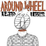 Le Jad & Ligone - Around The Wheel - LP