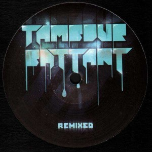 Tambour Battant - Remixed by The Unik & Maelstrom - 12''