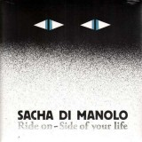 Sacha Di Manolo - Ride On / Side Of Your Life - 7''