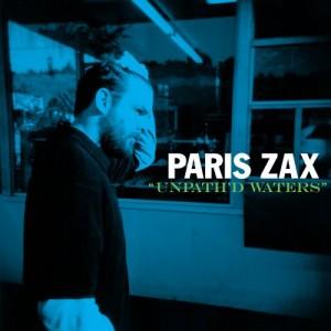 Paris Zax - Unpath'd waters - CD