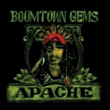 Apache - Boomtown Gems - CD