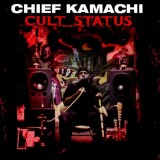 Chief Kamachi - Cult Status - CD