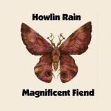 Howlin Rain - Magnificent Fiend - CD