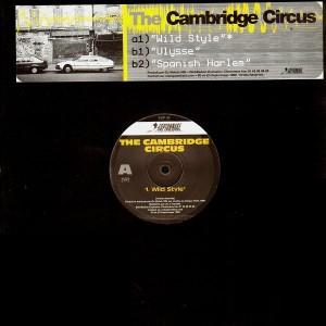The Cambridge Circus - Wild style / Ulysse / Spanish harlem - 12''