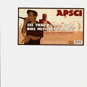 APSCI - See that feat. Mr.Lif / Bike messenger diaries - 12''