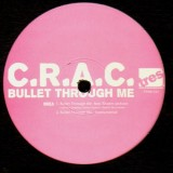 C.R.A.C. - Bullet through me / Major way - 12''