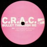 C.R.A.C. - Bullet through me / Major way - 12''