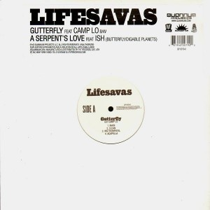 Lifesavas - Gutterfly (feat. Camp Lo) / A serpent's love (feat. Ish) - 12''