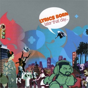 Lyrics Born - Later that day... - 2LP