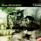 Y Society - Never Off (On & On) / Dizzy - 12''