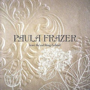 Paula Frazer - Leave the sad things behind - CD
