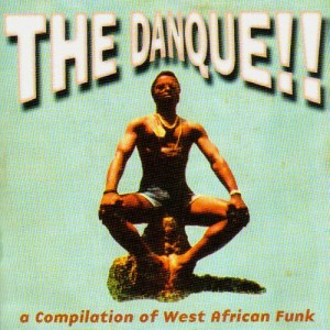 The Danque !! - A compilation of West African Funk - CD